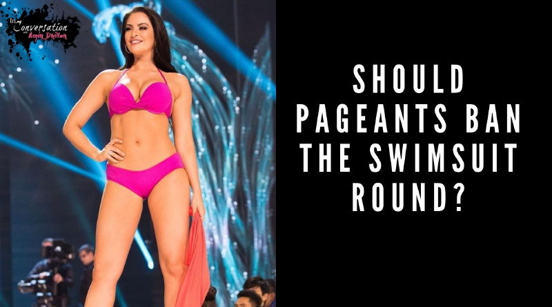 Should Beauty Pageants BAN The Swimsuit Round? Miss Universe Canada Offers Her Opinion