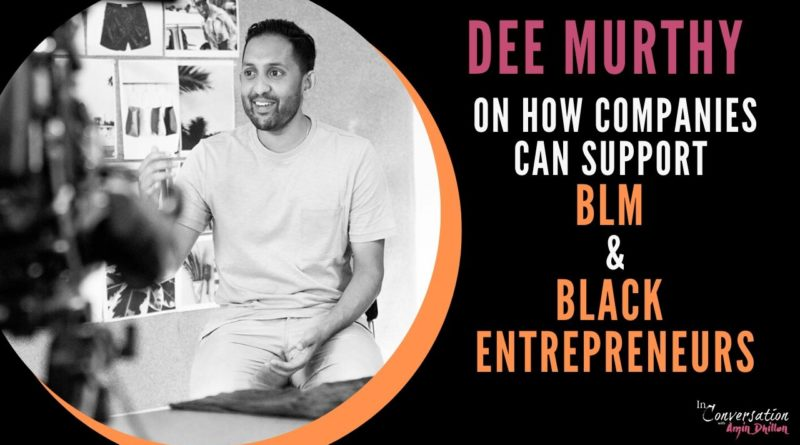 How This Business Is Supporting Black Entrepreneurs and Promoting Diversity | DEE MURTHY | Interview