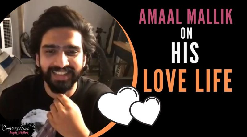 Amaal Mallik on His Love Life, Girlfriends, and What It's Like Dating Him! | Exclusive Interview