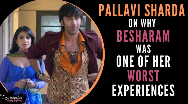 PALLAVI SHARDA on Why BESHARAM Was Her Worst Experience | THE UNTOLD STORY | Interview